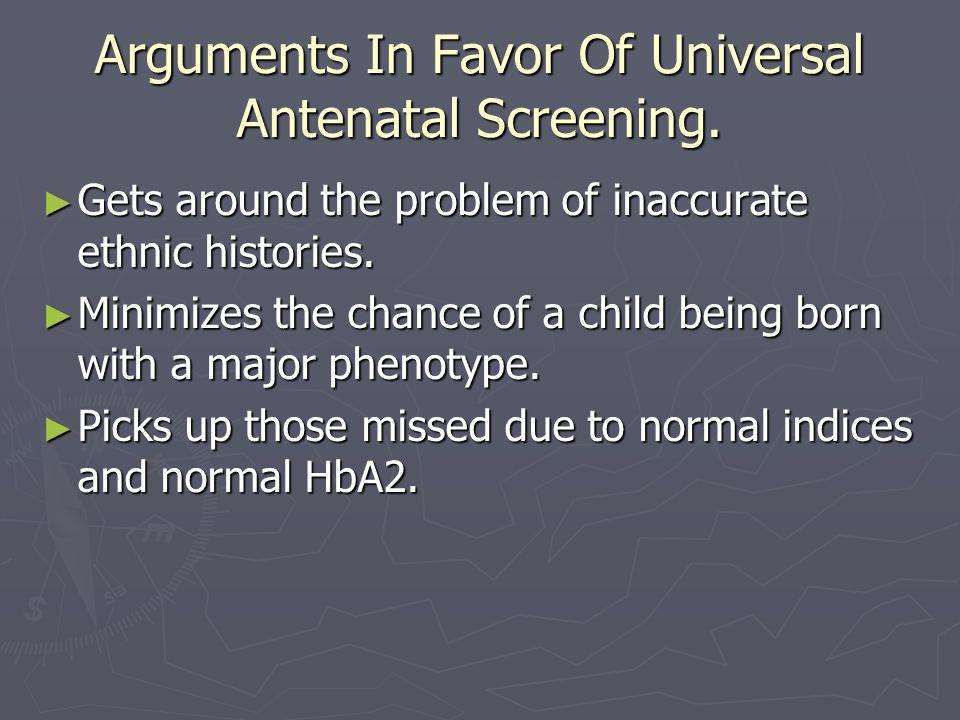Arguments In Favor Of Universal Antenatal Screening.