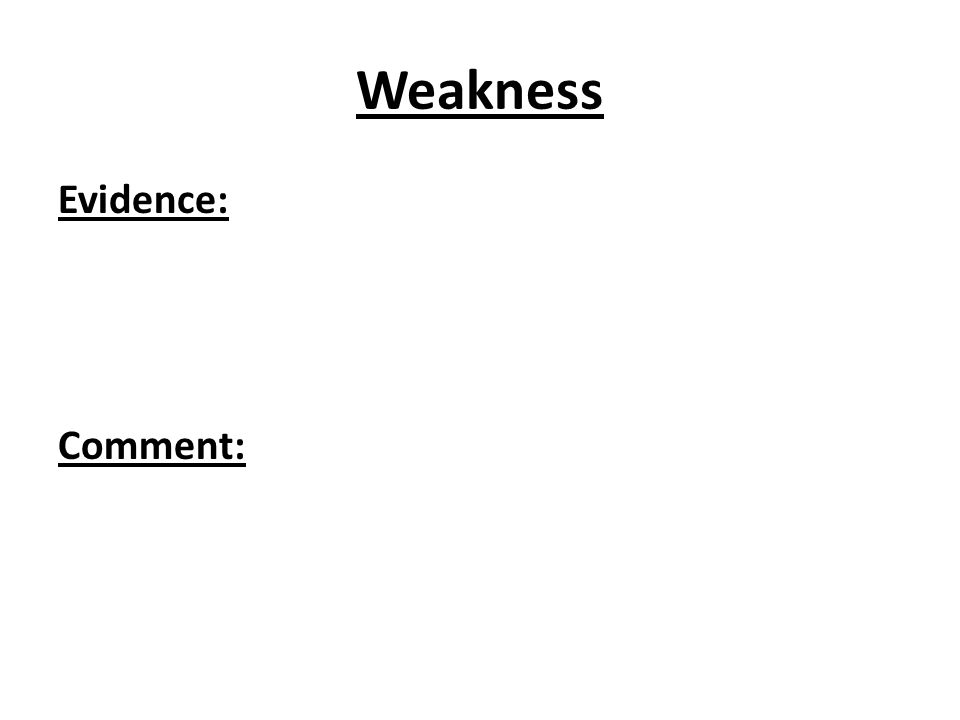 Weakness P: C: E: C: