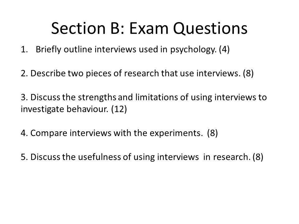 Section B: Exam Questions 1.Briefly outline questionnaires used in psychology.