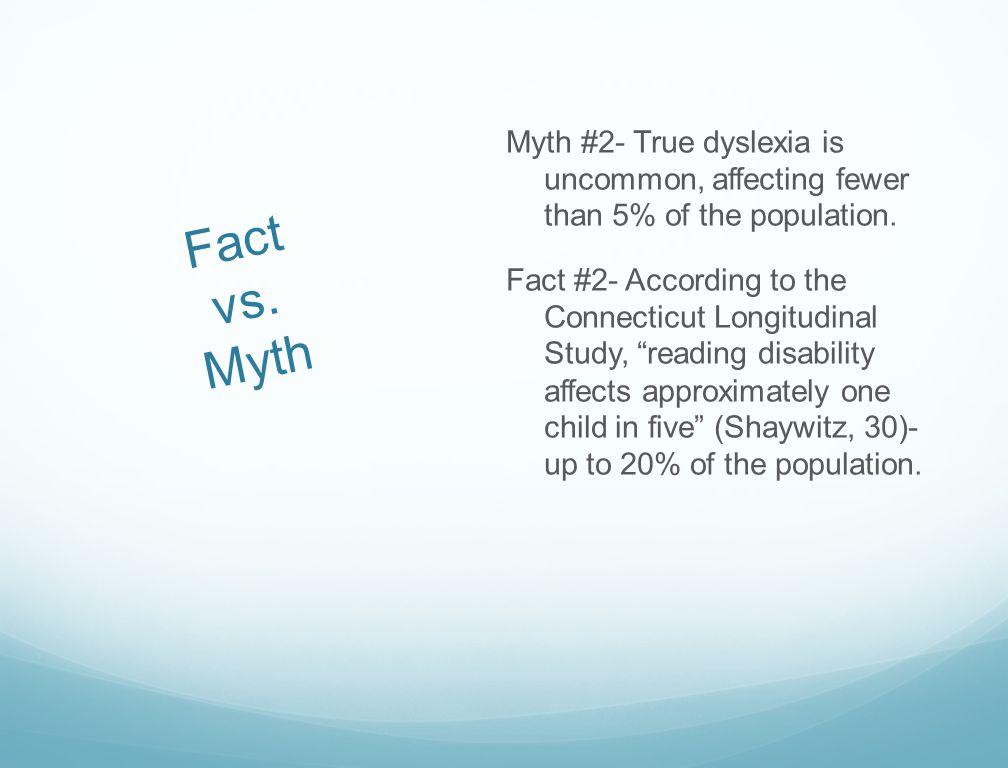 Fact vs.Myth Myth #3- Dyslexia is more prevalent among boys than girls.