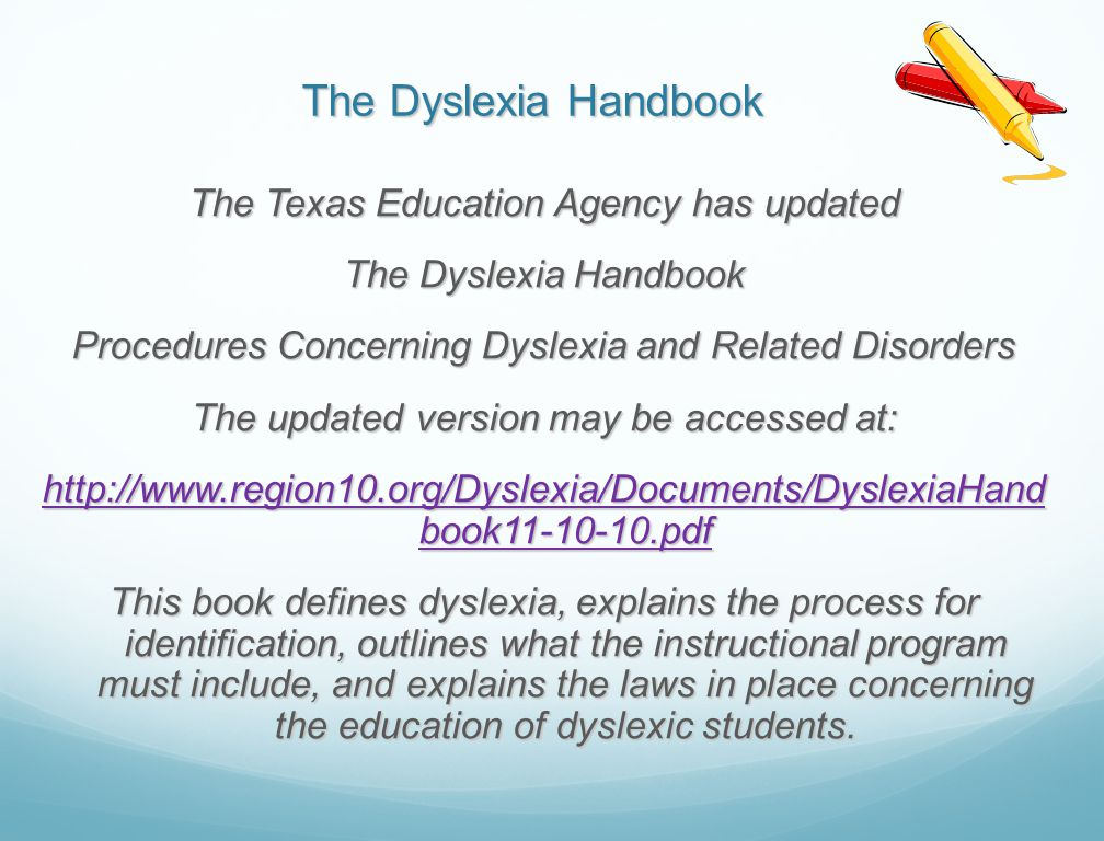 The Dyslexia Handbook The Texas Education Agency has updated The Dyslexia Handbook Procedures Concerning Dyslexia and Related Disorders The updated ve