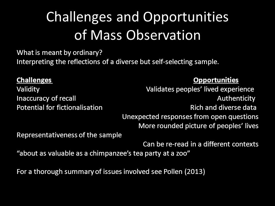 Challenges and Opportunities of Mass Observation What is meant by ordinary.