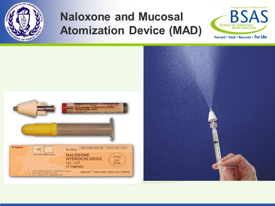 Naloxone and Mucosal Atomization Device (MAD)