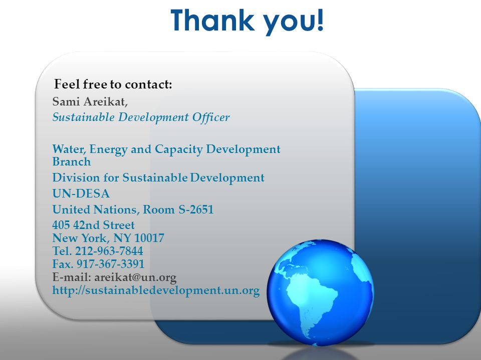 Thank you! Feel free to contact: Sami Areikat, Sustainable Development Officer Water, Energy and Capacity Development Branch Division for Sustainable