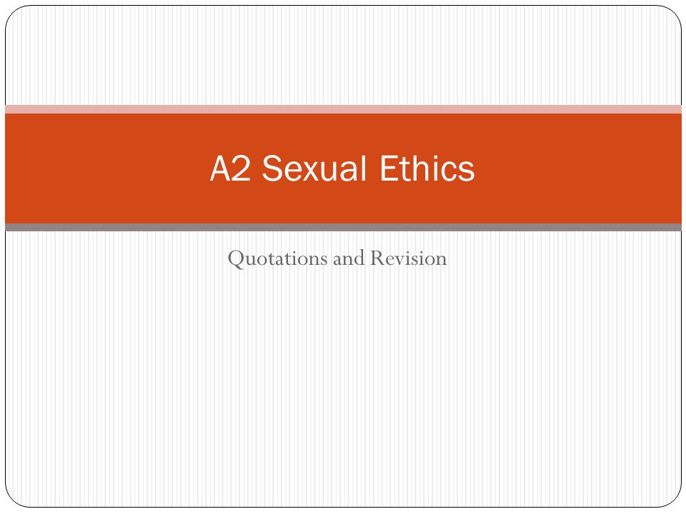 Quotations and Revision A2 Sexual Ethics