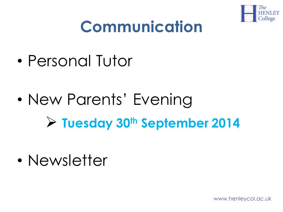 Communication Personal Tutor New Parents' Evening  Tuesday 30 th September 2014 Newsletter