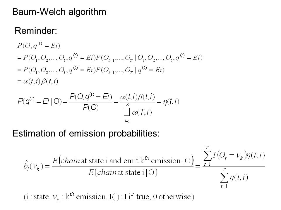 Baum-Welch algorithm Reminder: Estimation of emission probabilities: