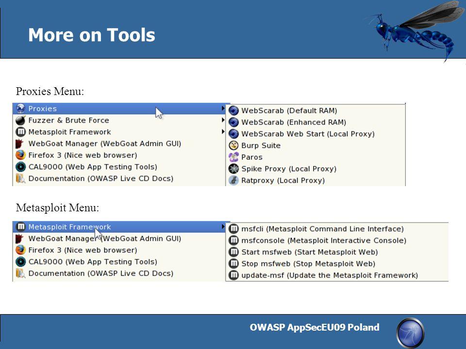 OWASP AppSecEU09 Poland 11 More on Tools Proxies Menu: Metasploit Menu: