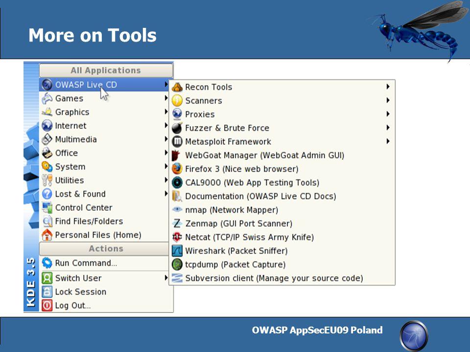 OWASP AppSecEU09 Poland 9 More on Tools