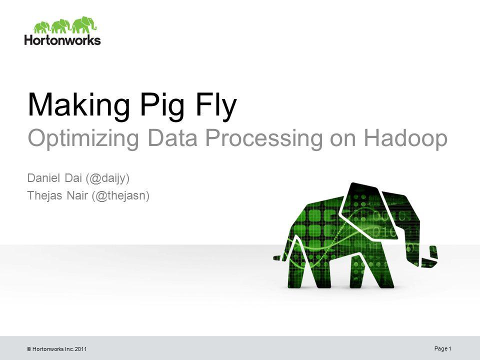 © Hortonworks Inc. 2011 Input formats Page 22 Architecting the Future of Big Data