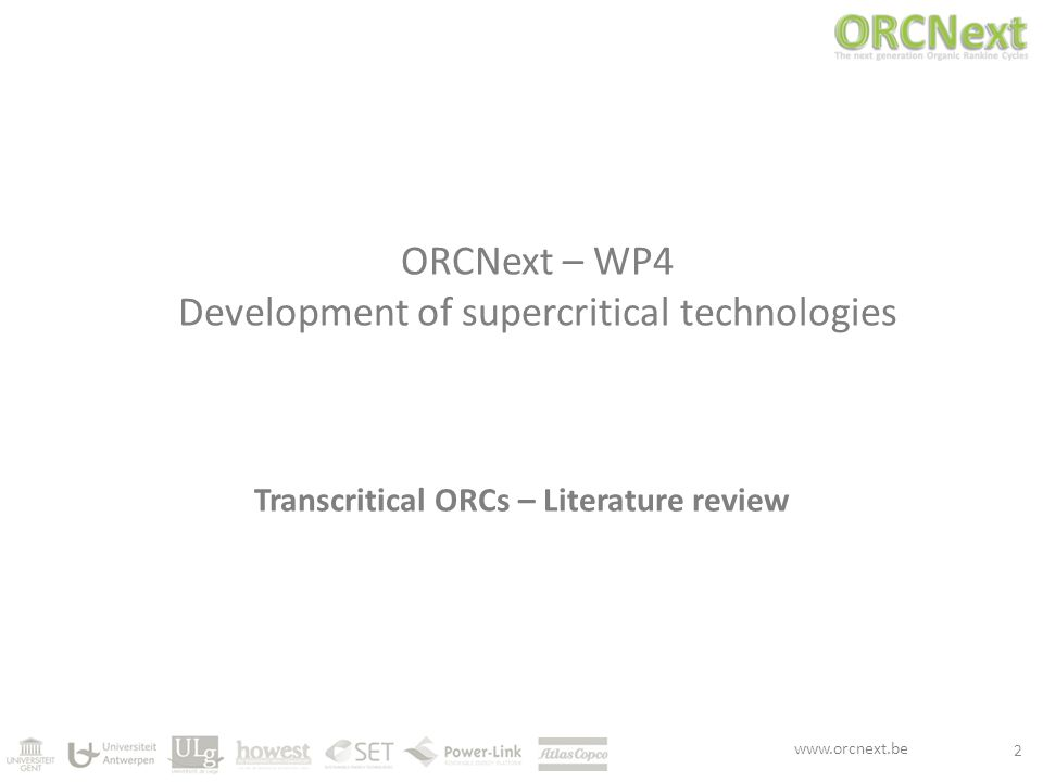 www.orcnext.be ORCNext – WP4 Development of supercritical technologies Transcritical ORCs – Literature review 2