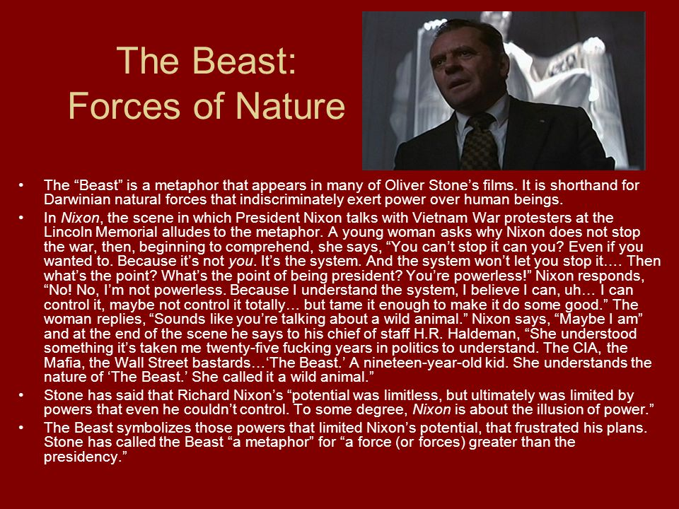 The Beast: Forces of Nature The Beast is a metaphor that appears in many of Oliver Stone's films.