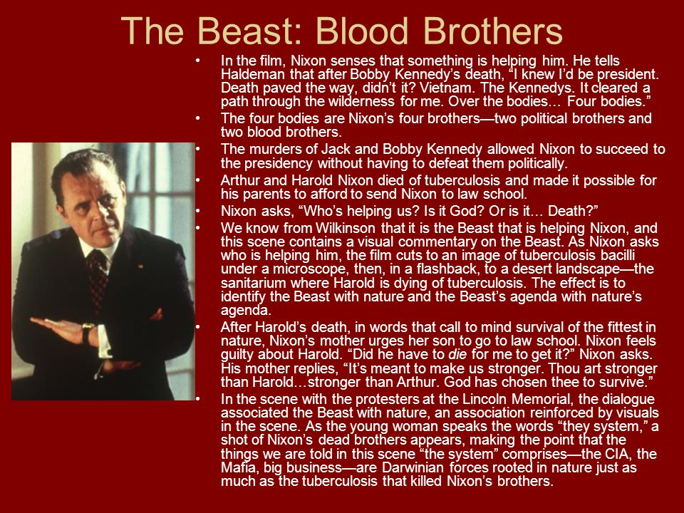 The Beast: Blood Brothers In the film, Nixon senses that something is helping him.