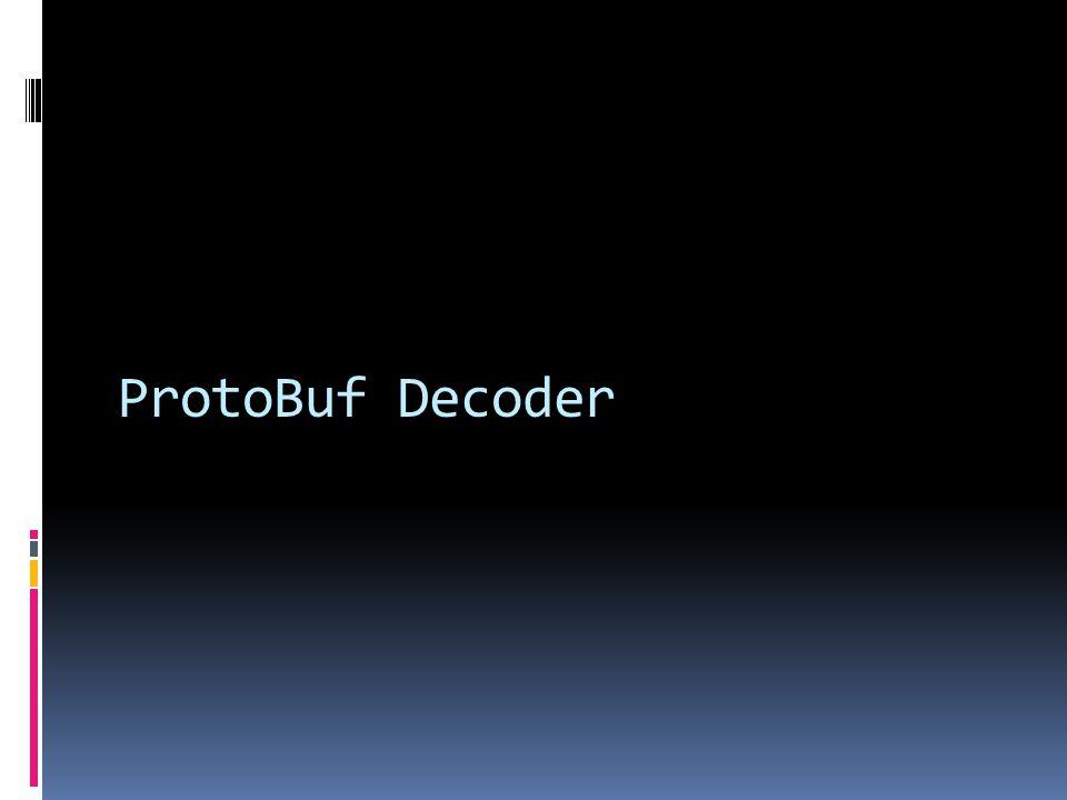 ProtoBuf Decoder