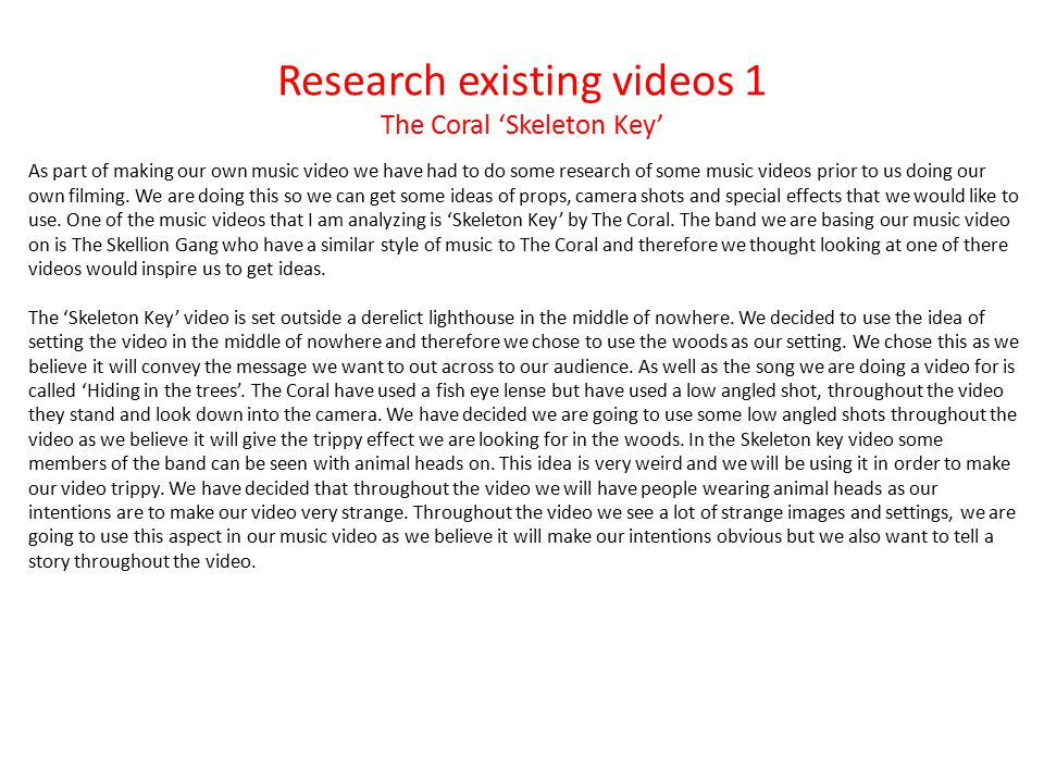 Research existing videos 1 The Coral 'Skeleton Key' As part of making our own music video we have had to do some research of some music videos prior t
