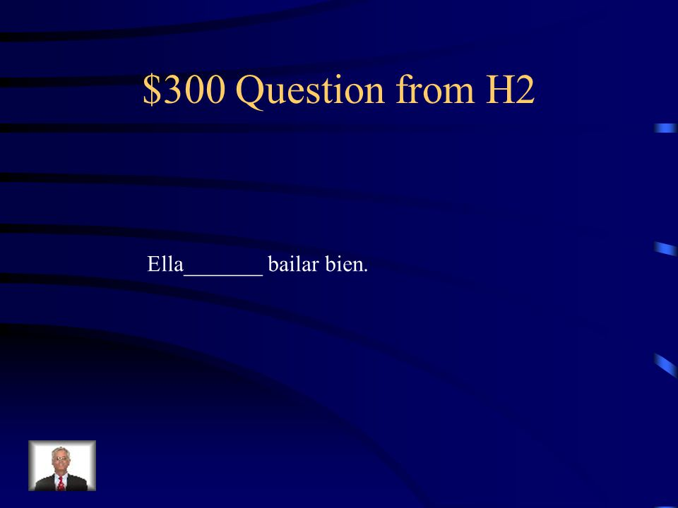 $200 Answer from H2 puedes