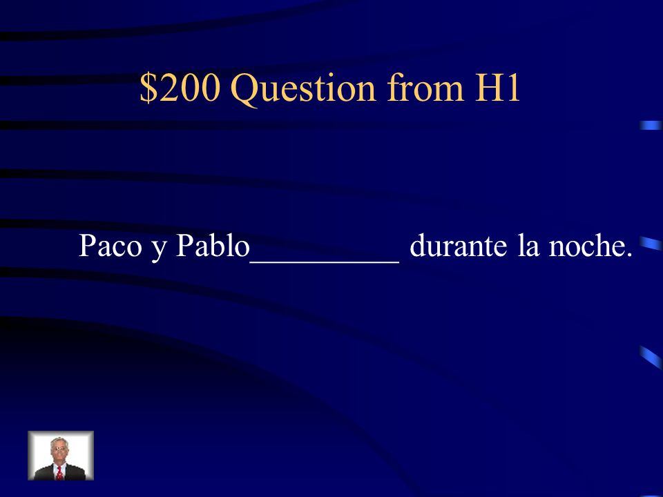 $200 Question from H2 Tù ___________ cantar.