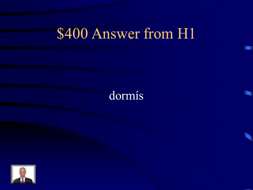 $400 Answer from H1 dormís