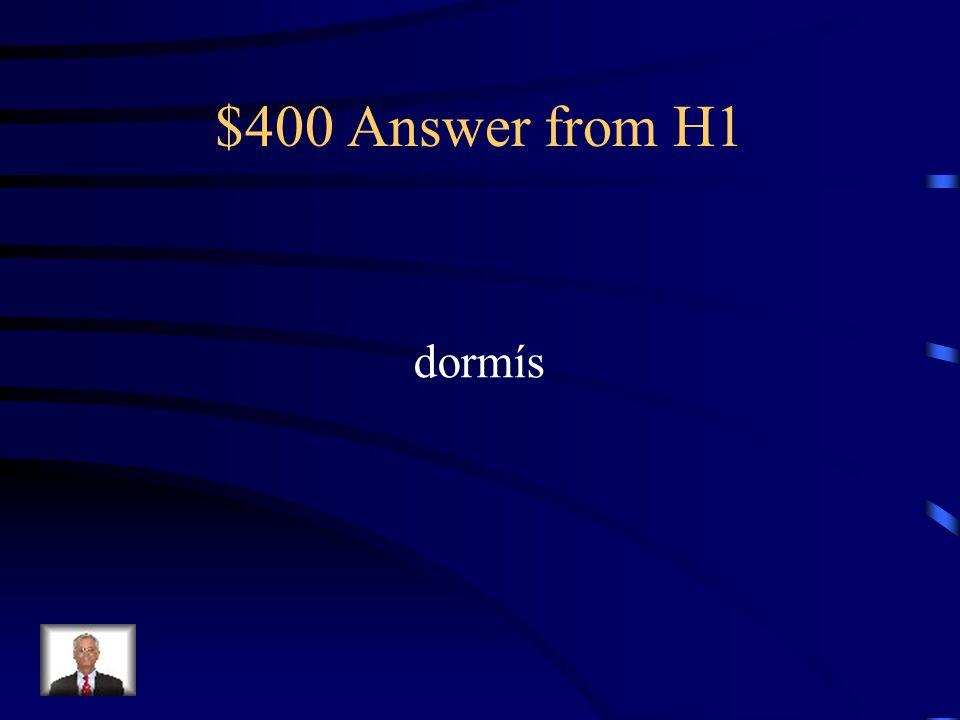 $400 Question from H1 Vosotros______________ bien.