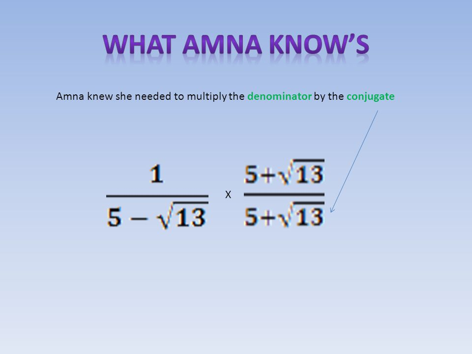 ) ) X Amna was consistently making mistakes when multiplying these two expressions till we discovered a pattern.