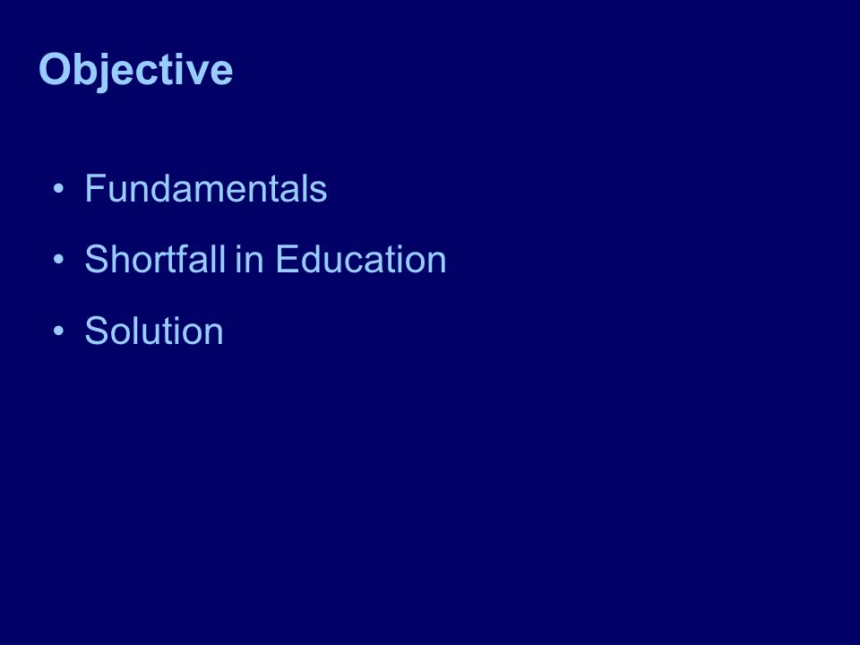 Objective Fundamentals Shortfall in Education Solution