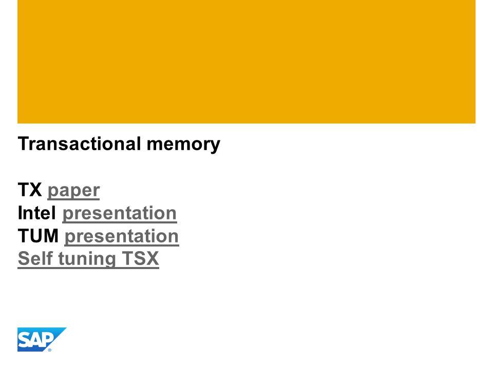 Transactional memory TX paper Intel presentation TUM presentation Self tuning TSXpaperpresentation Self tuning TSX