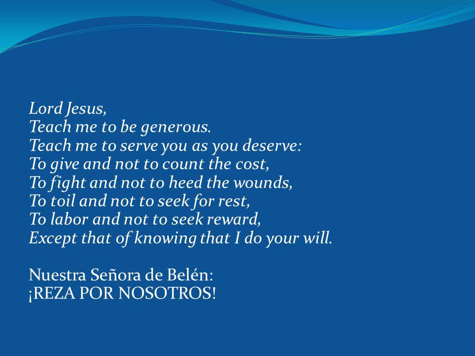 Suscipe Toma Señor, es tus manos toda mi libertad, mi memoria, mi entendimiento y mi voluntad.