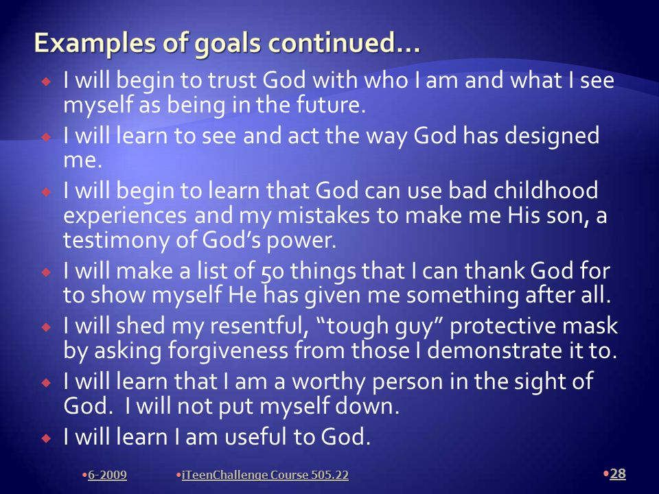  I will begin to trust God with who I am and what I see myself as being in the future.