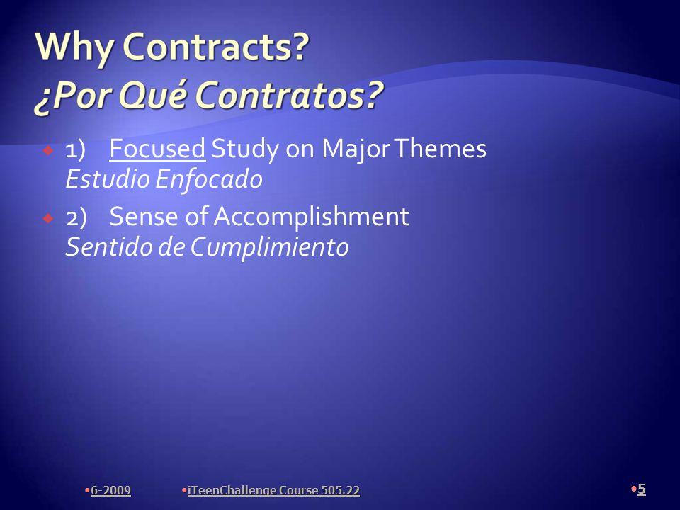  1)Focused Study on Major Themes Estudio Enfocado  2) Sense of Accomplishment Sentido de Cumplimiento 5 6-2009 iTeenChallenge Course 505.22