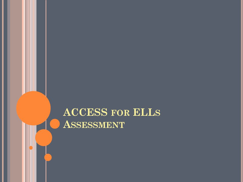 ACCESS FOR ELL S A SSESSMENT