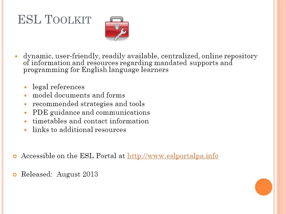 R ATIONALE FOR ESL T OOLKIT To implement another level of technical assistance.