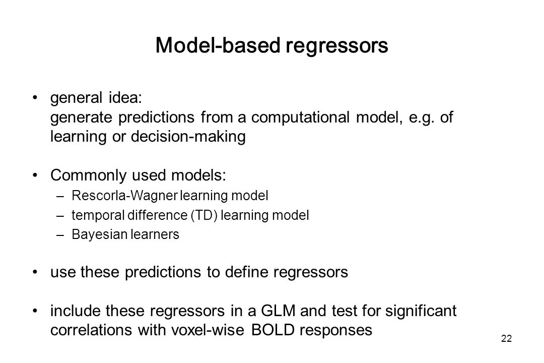 Model-based regressors general idea: generate predictions from a computational model, e.g.