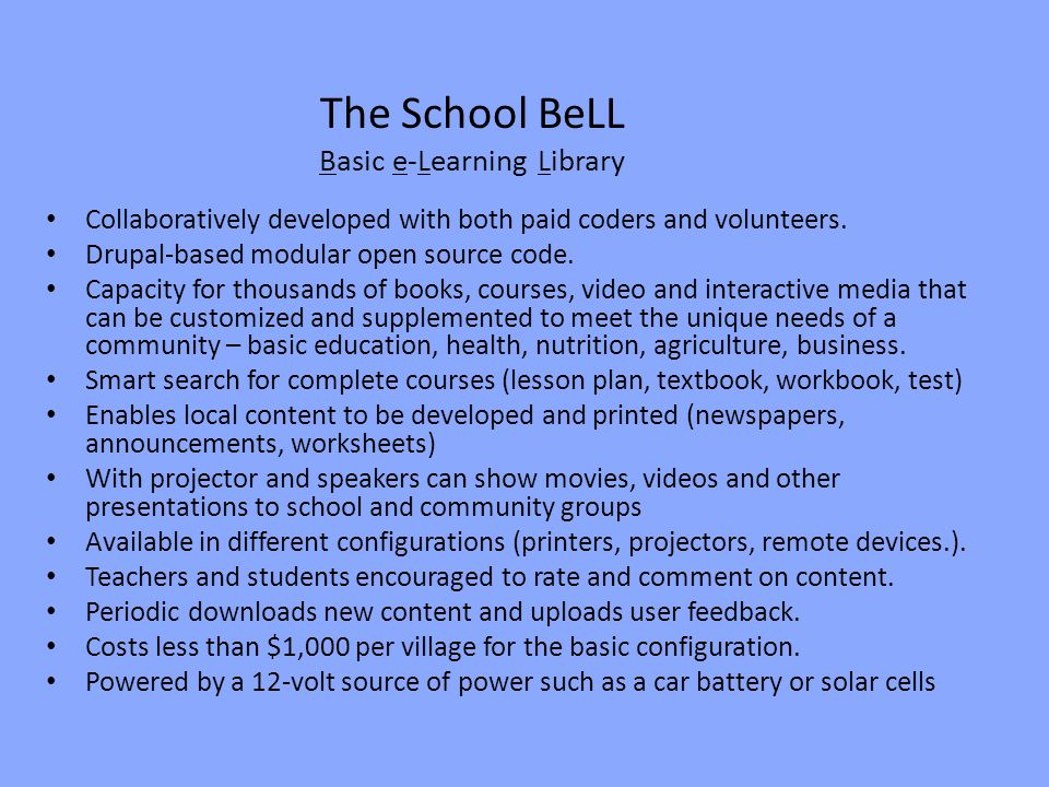 The School BeLL Basic e-Learning Library Collaboratively developed with both paid coders and volunteers.