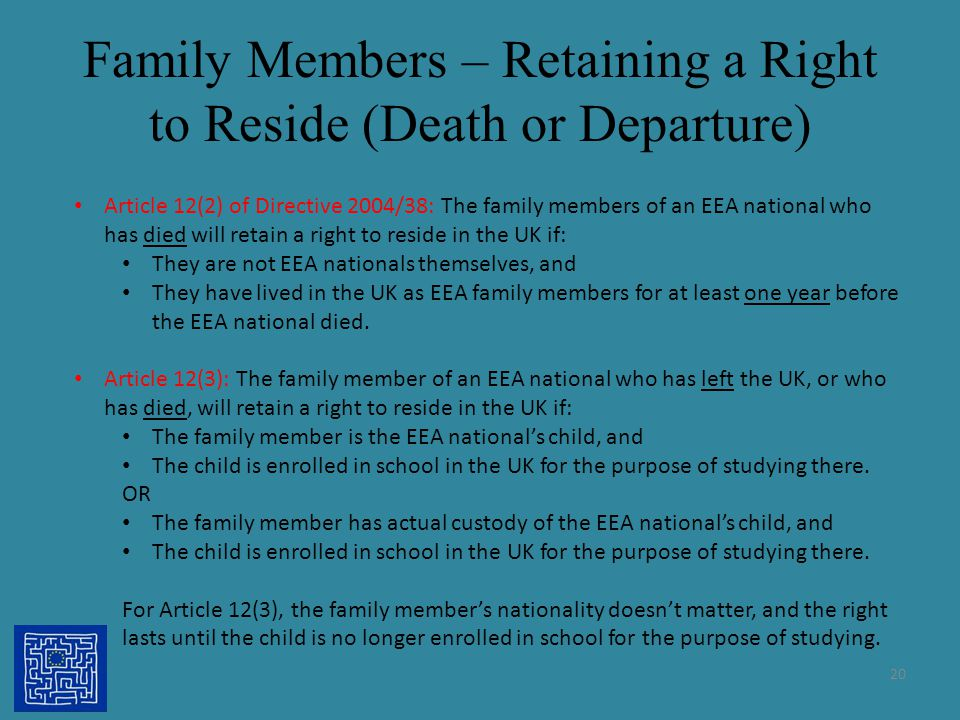 Family Members – Retaining a Right to Reside (Death or Departure) 20 Article 12(2) of Directive 2004/38: The family members of an EEA national who has