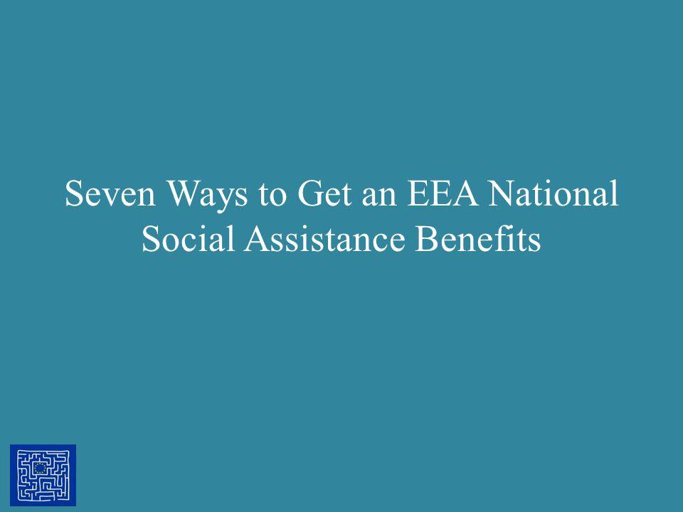 Seven Ways to Get an EEA National Social Assistance Benefits