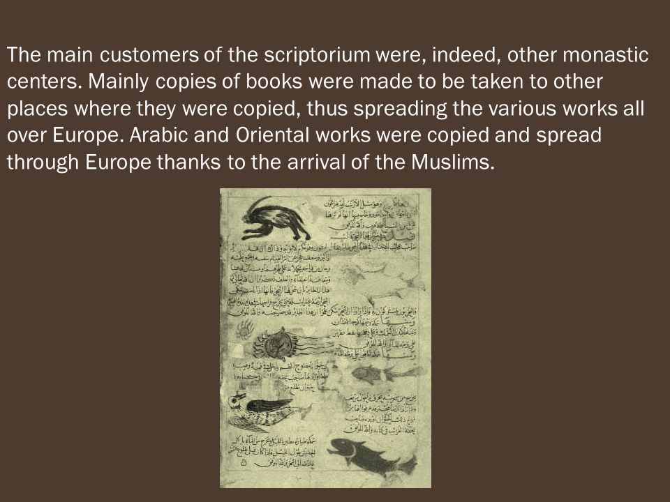 The main customers of the scriptorium were, indeed, other monastic centers.