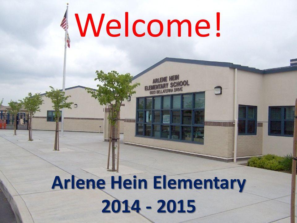 Welcome! Arlene Hein Elementary 2014 - 2015