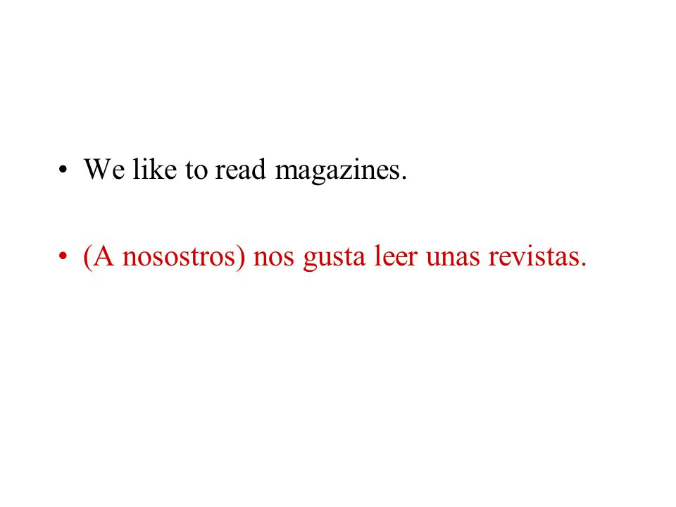 We like to read magazines.