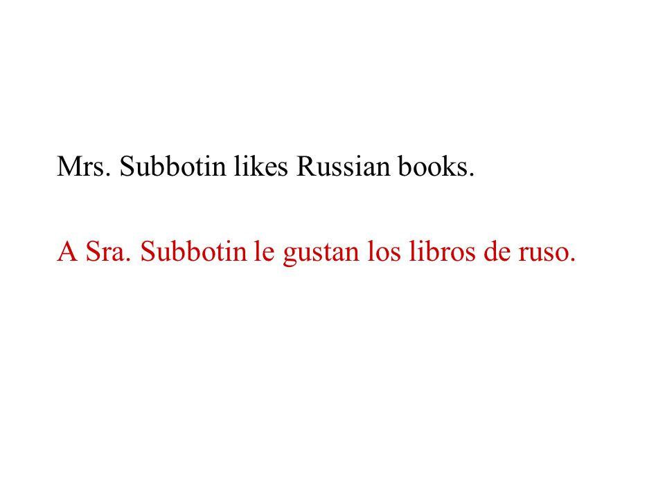 Mrs. Subbotin likes Russian books.