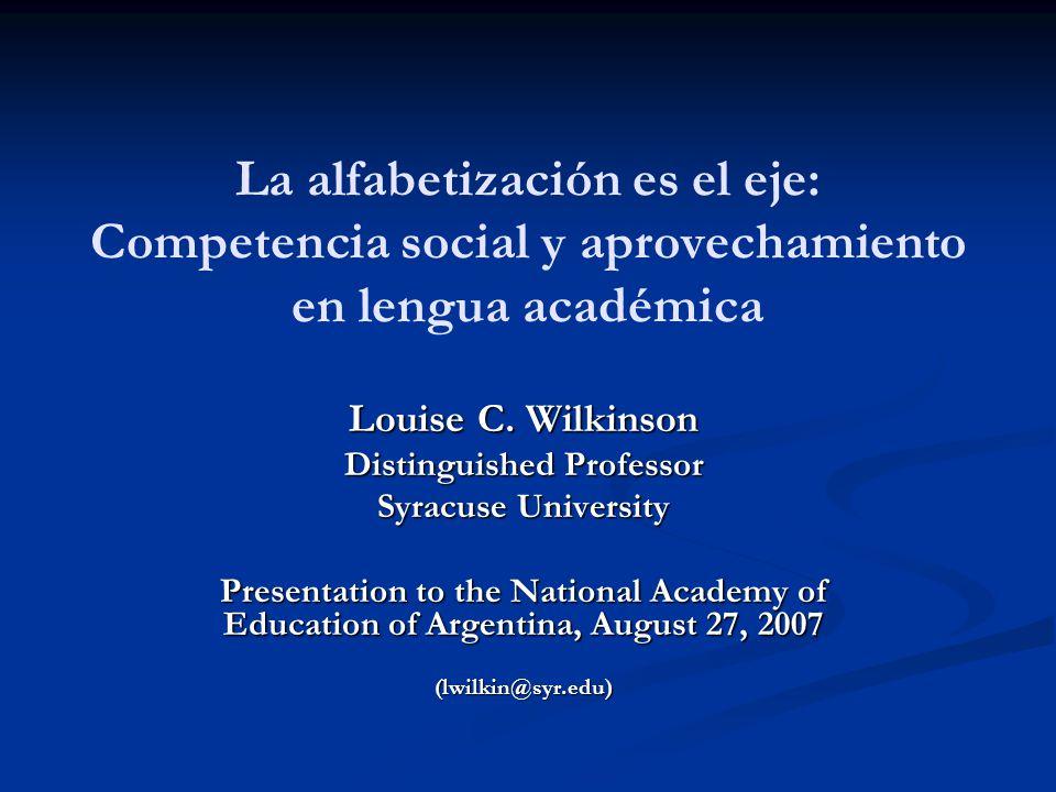 La alfabetización es el eje: Competencia social y aprovechamiento en lengua académica Louise C.