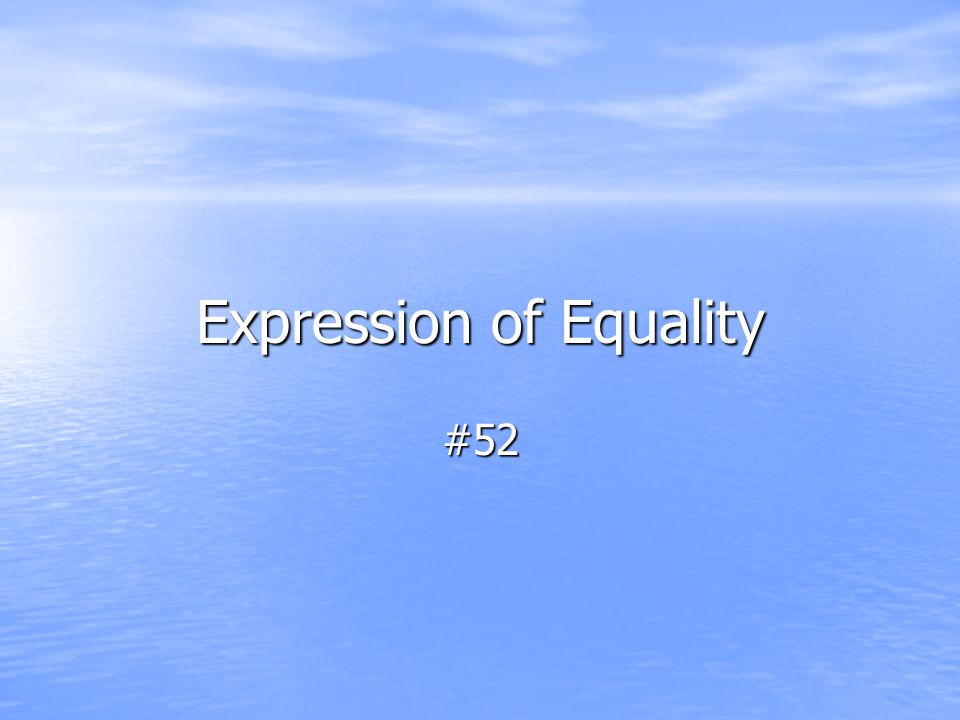 Expression of Equality #52