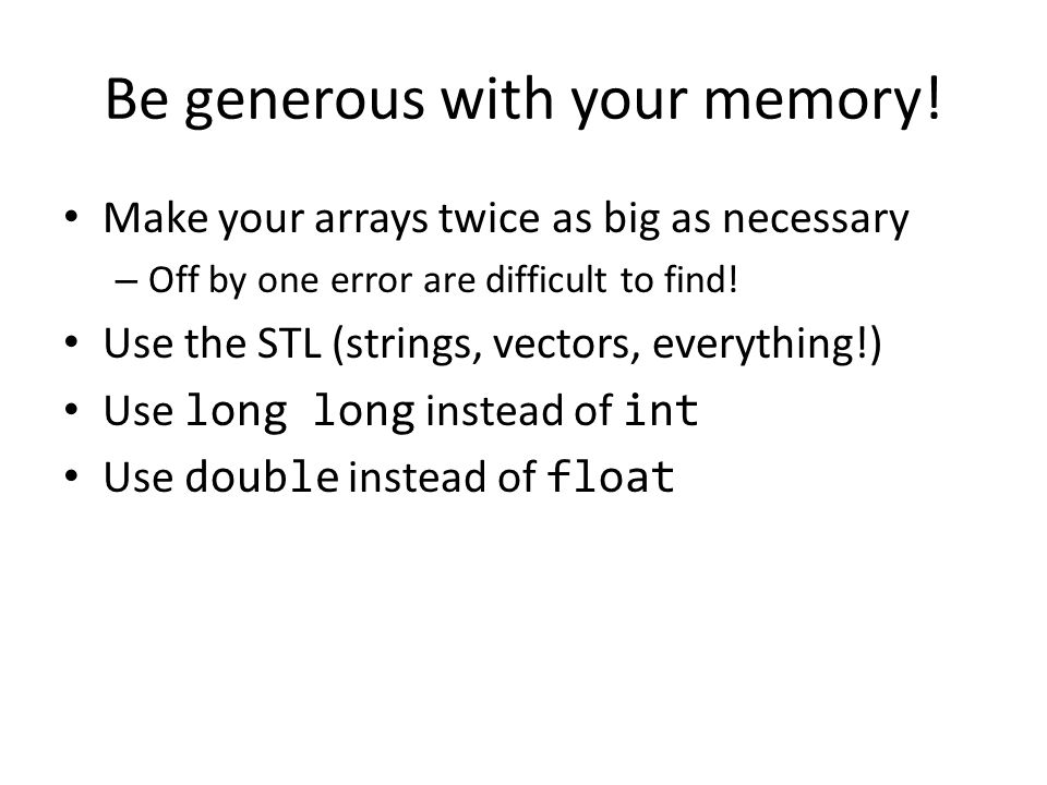 Be generous with your memory.
