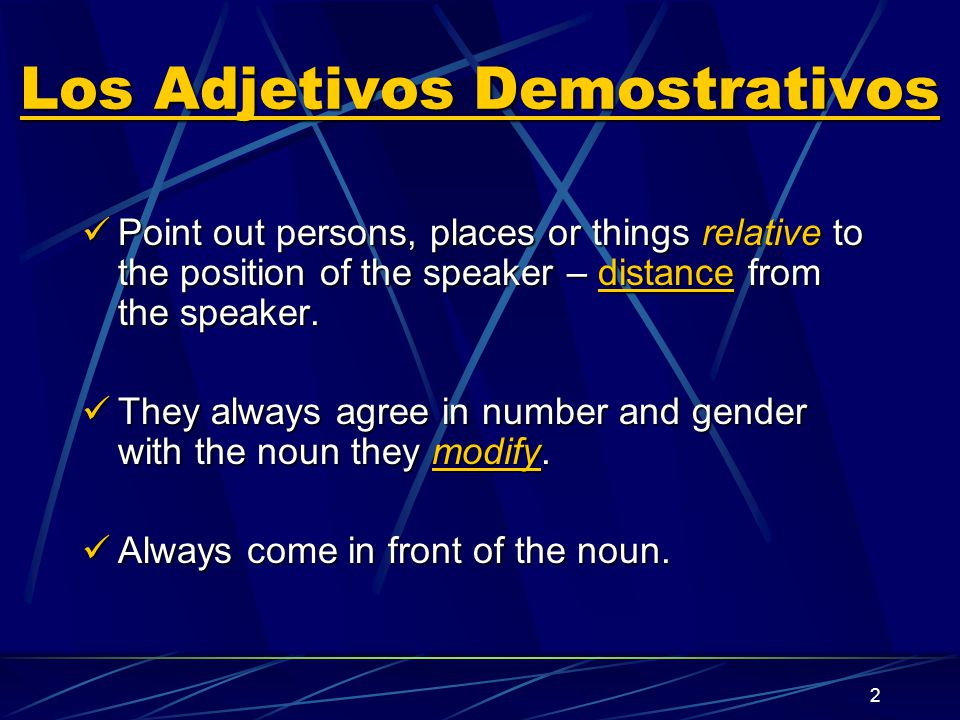 1 Los Adjetivos Demostrativos (Demonstrative Adjectives) By: Bolivar M. Vivanco Revised by: Malinda Seger Coppell High School Coppell, TX