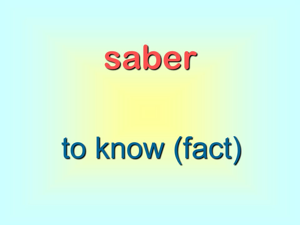 saber to know (fact)