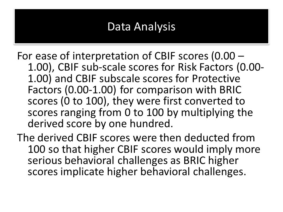 For ease of interpretation of CBIF scores (0.00 – 1.00), CBIF sub-scale scores for Risk Factors (0.00- 1.00) and CBIF subscale scores for Protective F
