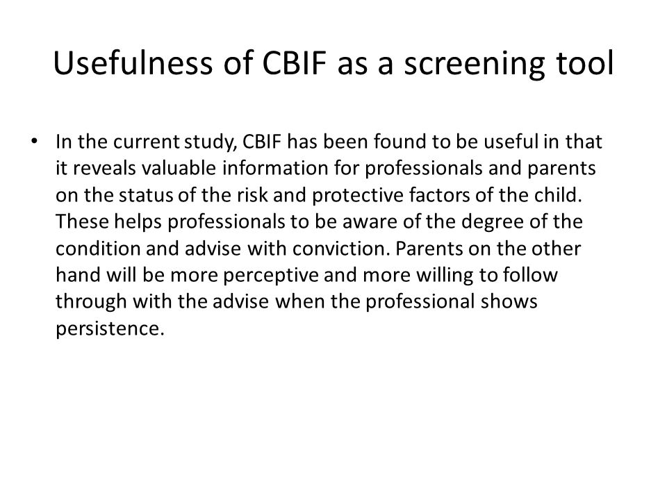 Usefulness of CBIF as a screening tool In the current study, CBIF has been found to be useful in that it reveals valuable information for professional