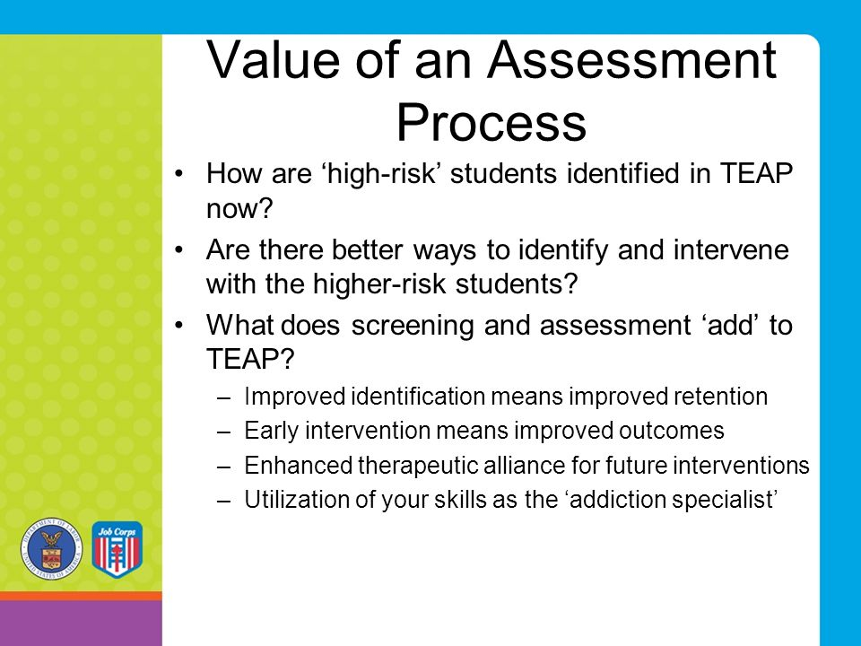 Value of an Assessment Process How are 'high-risk' students identified in TEAP now? Are there better ways to identify and intervene with the higher-ri