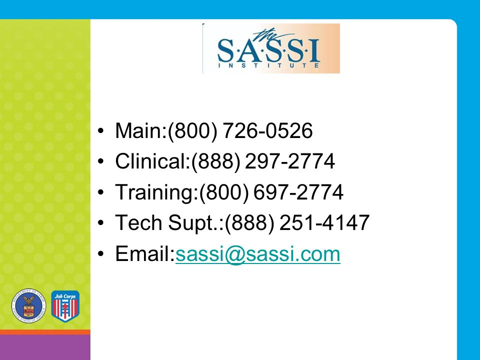 Main:(800) 726-0526 Clinical:(888) 297-2774 Training:(800) 697-2774 Tech Supt.:(888) 251-4147 Email:sassi@sassi.comsassi@sassi.com