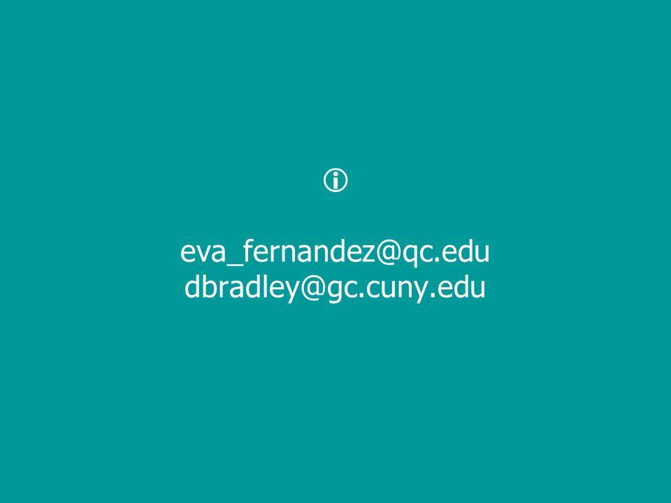  eva_fernandez@qc.edu dbradley@gc.cuny.edu