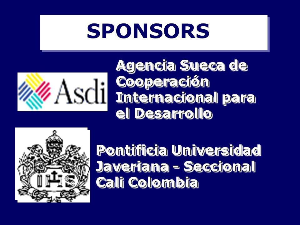 SPONSORS Agencia Sueca de Cooperación Internacional para el Desarrollo Pontificia Universidad Javeriana - Seccional Cali Colombia